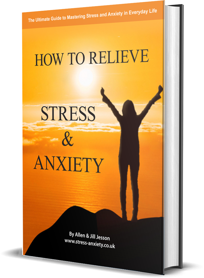 How to Relieve Stress and Anxiety ebook. The Ultimate Guide to Mastering Stress and Anxiety in Everyday Life by Allen and Jill Jesson